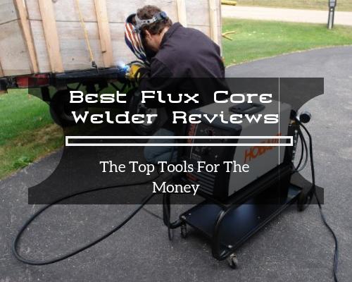 Best Flux Core Welder Reviews featured image