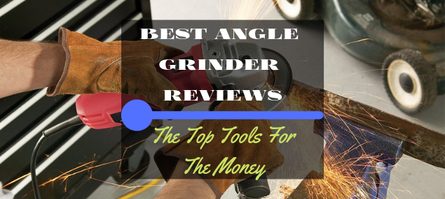 Best Angle Grinder Reviews featured image