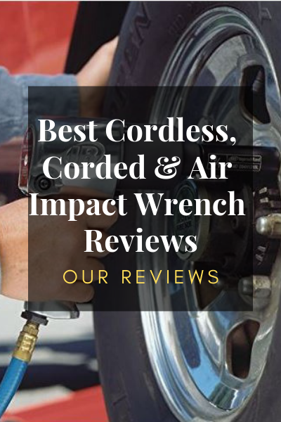 Best Cordless, Corded & Air Impact Wrench Reviews featured image