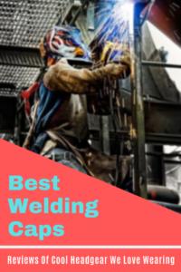 Best Welding Caps